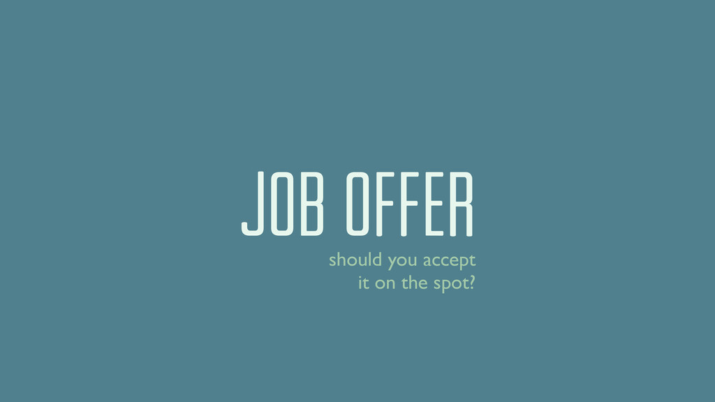 job offer should you accept it on the spot?