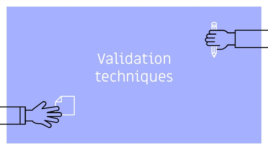 Validation techniques 17