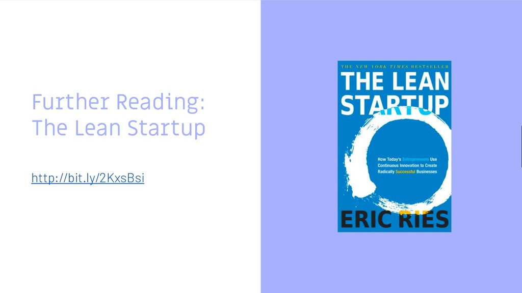 Further Reading: The Lean Startup http://bit.ly...