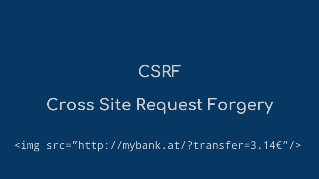 "CSRF Cross Site Request Forgery <img src=""http:..."