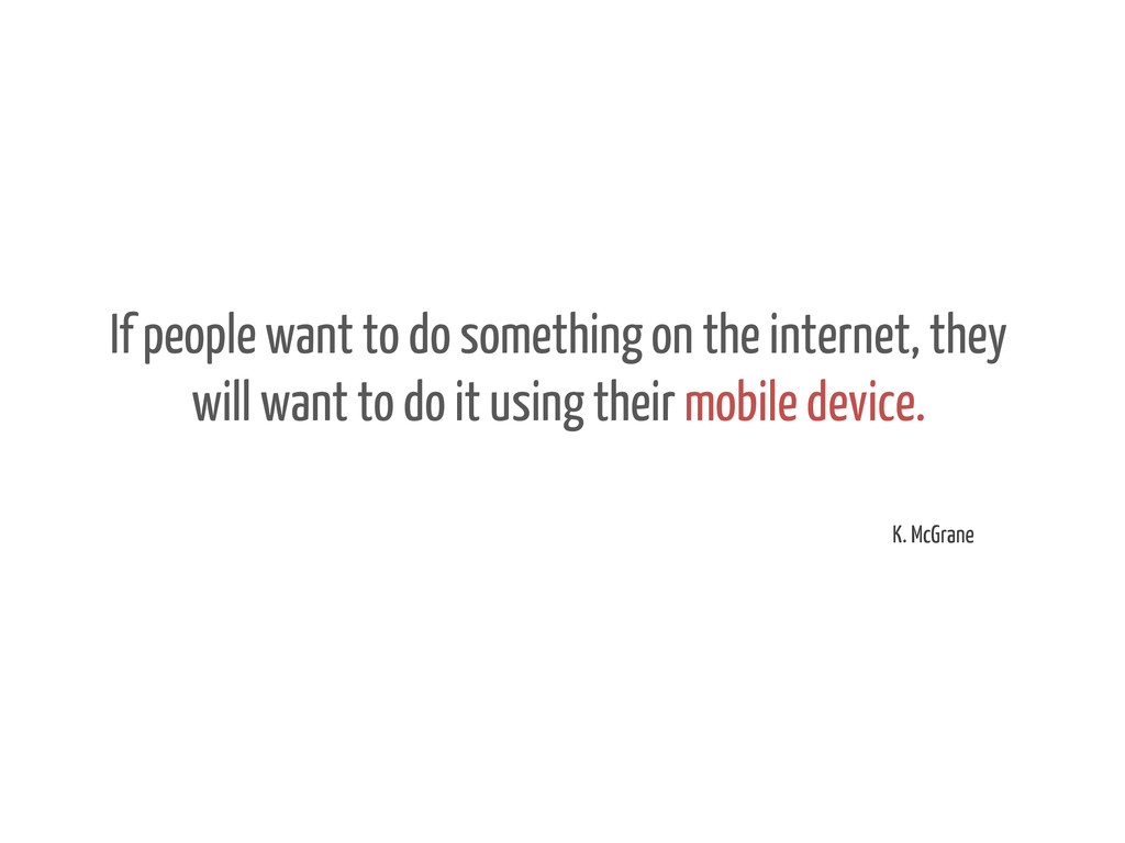 If people want to do something on the internet,...