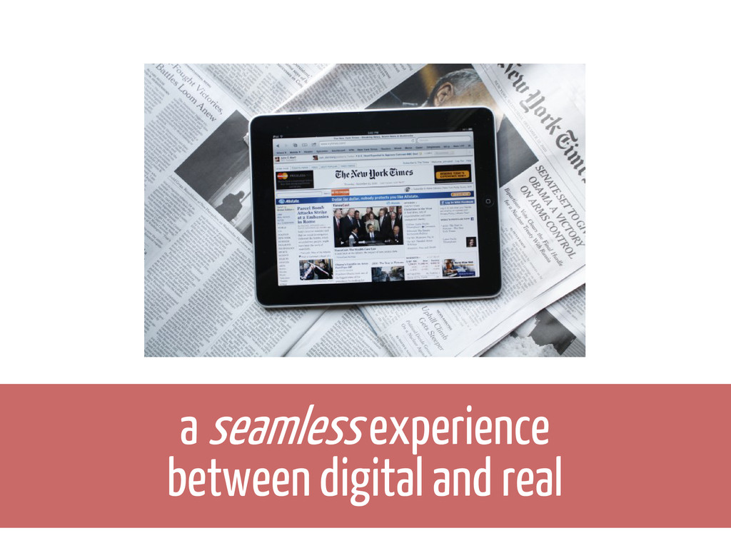 a seamless experience between digital and real