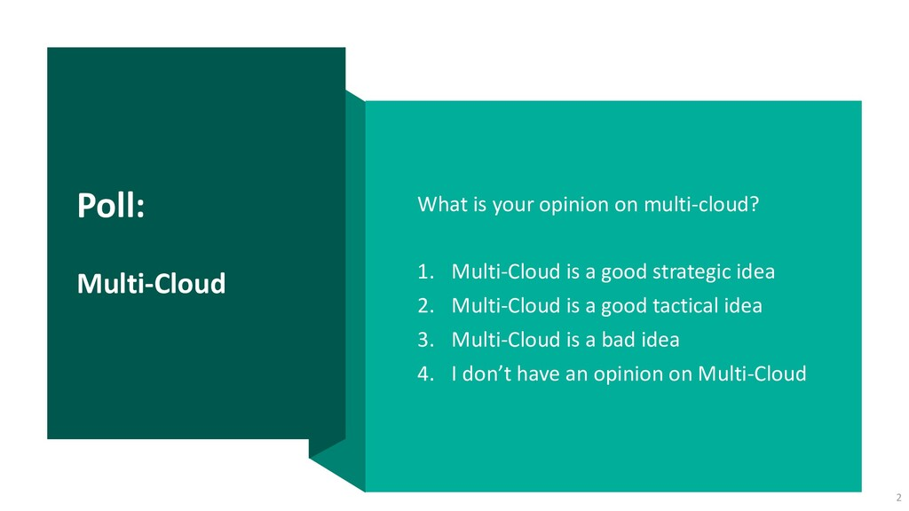 Poll: Multi-Cloud What is your opinion on multi...