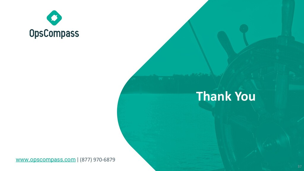 Thank You www.opscompass.com | (877) 970-6879 37