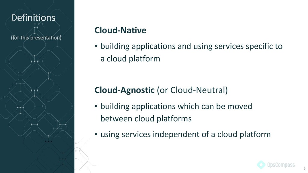 Definitions (for this presentation) Cloud-Nativ...