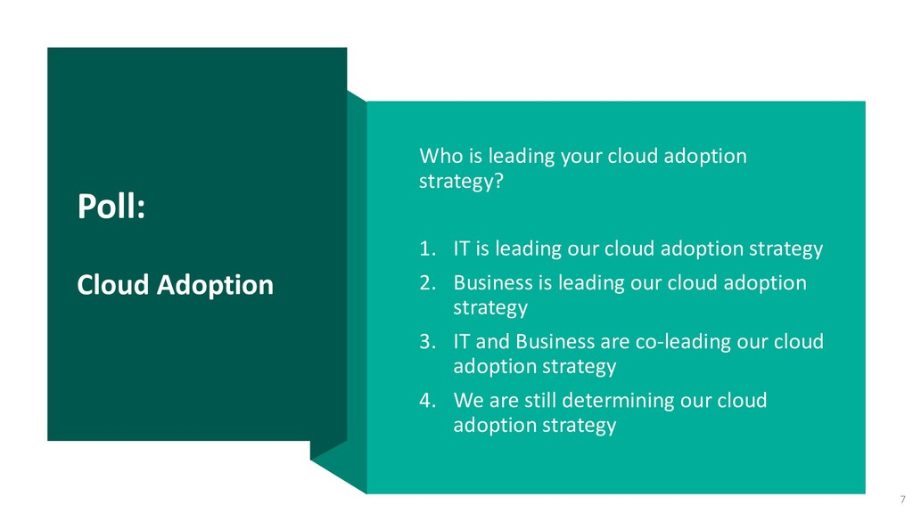 Poll: Cloud Adoption Who is leading your cloud ...