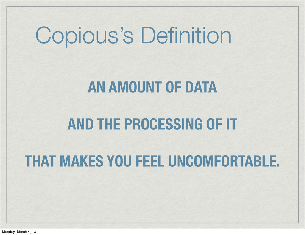 Copious's Definition AN AMOUNT OF DATA AND THE P...