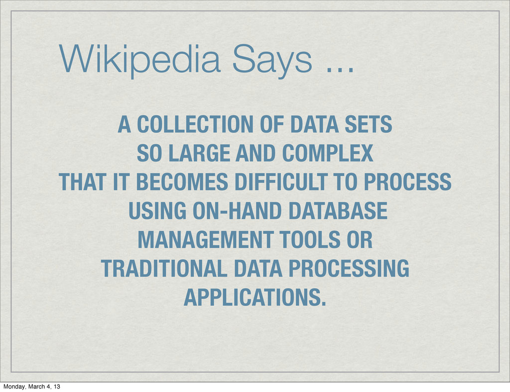 Wikipedia Says ... A COLLECTION OF DATA SETS SO...