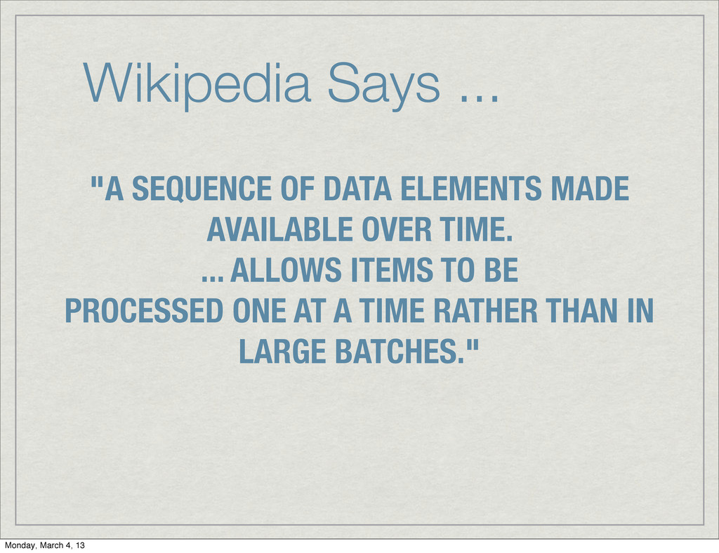 """Wikipedia Says ... """"A SEQUENCE OF DATA ELEMENTS..."""