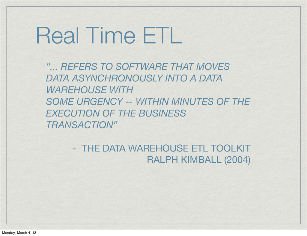 """Real Time ETL """"... REFERS TO SOFTWARE THAT MOVE..."""