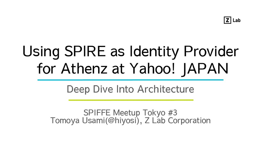 Using SPIRE as Identity Provider for Athenz at ...