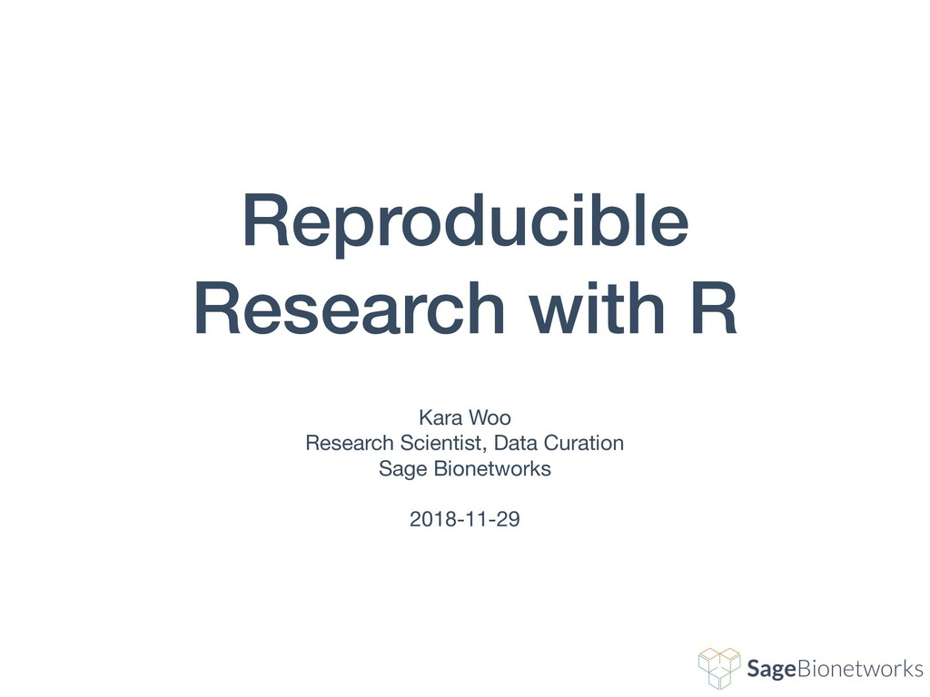 Reproducible Research with R Kara Woo  Research...