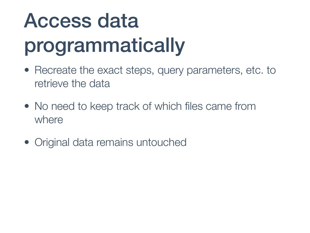 Access data programmatically • Recreate the exa...
