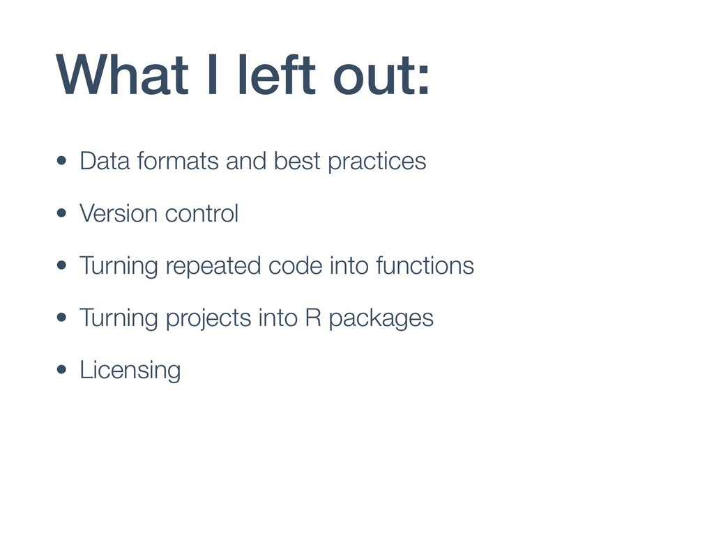 What I left out: • Data formats and best practi...