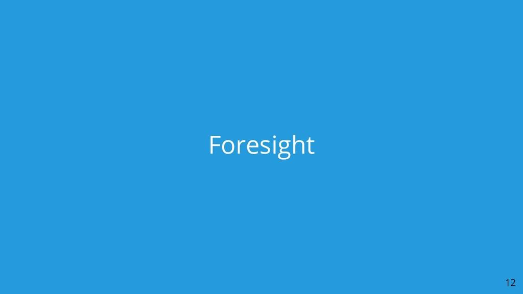 Foresight 12