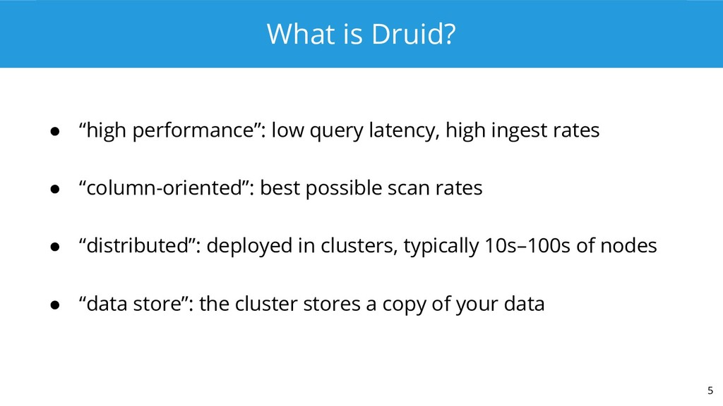 """What is Druid? ● """"high performance"""": low query ..."""