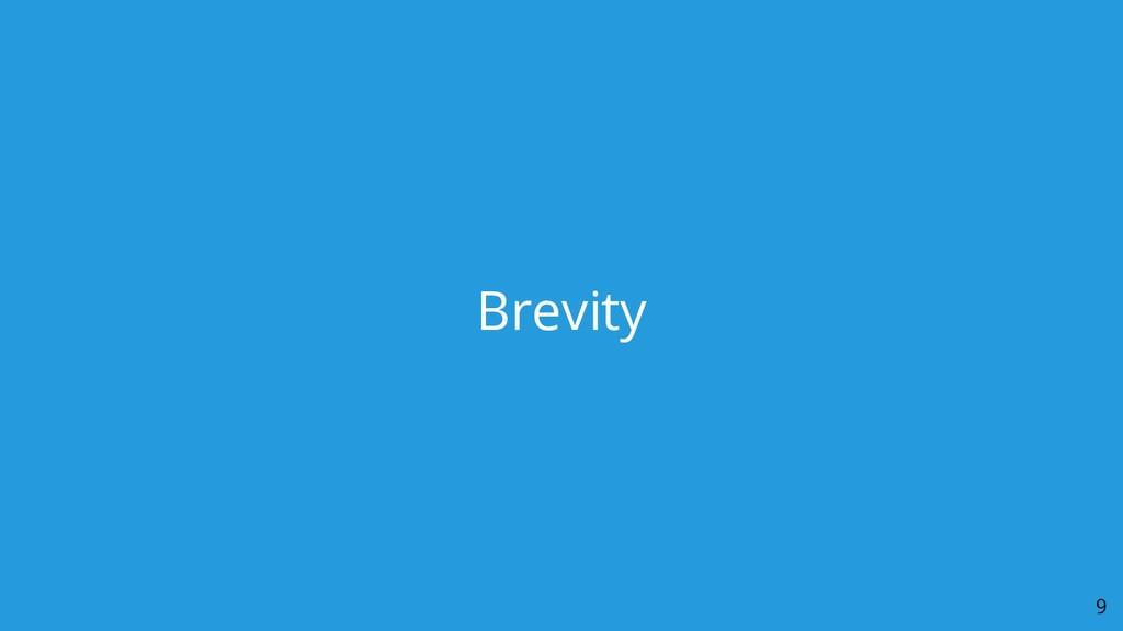 Brevity 9