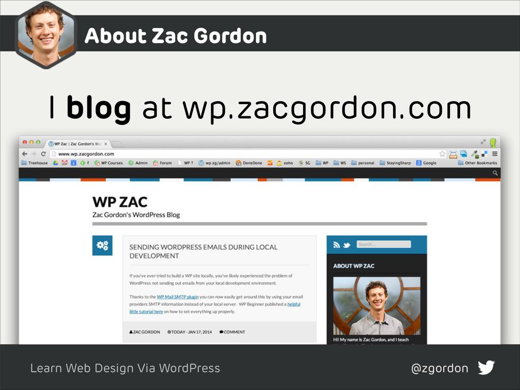 Learn Web Design Via WordPress @zgordon About Z...