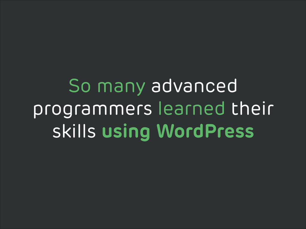 So many advanced programmers learned their skil...