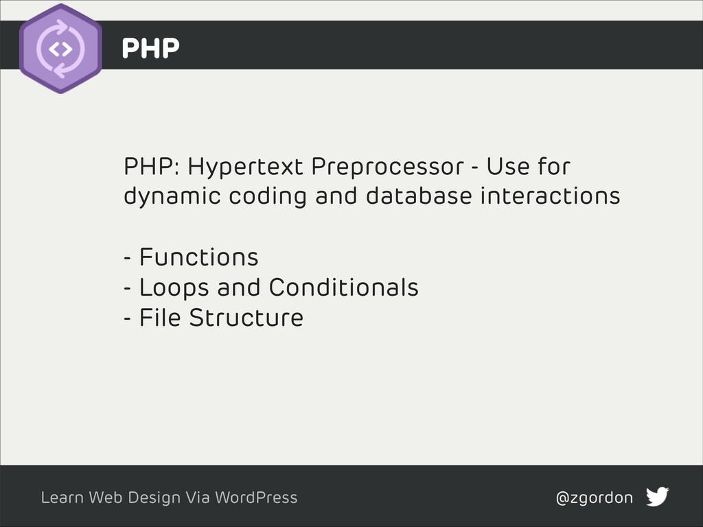 Learn Web Design Via WordPress @zgordon PHP: Hy...