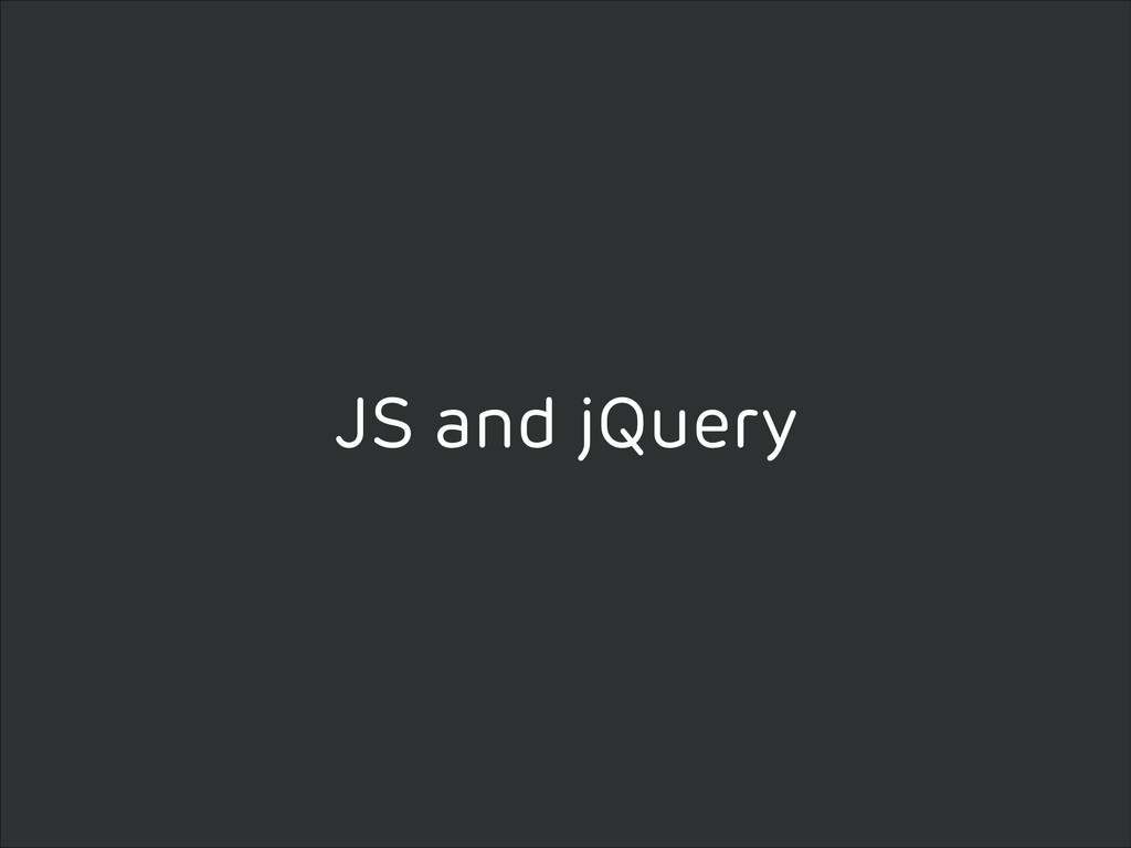 JS and jQuery