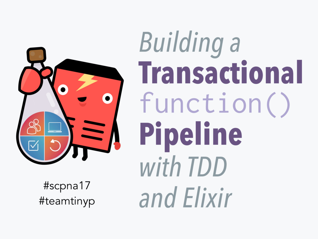 Transactional Pipeline function() Building a wi...