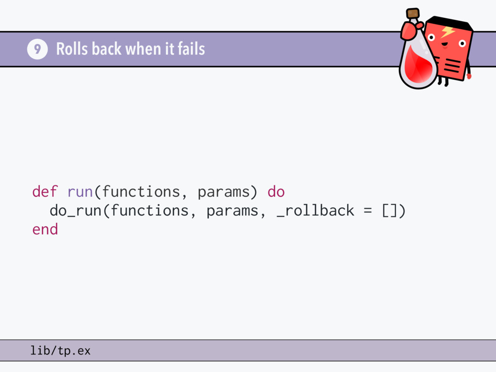 Rolls back when it fails 9 lib/tp.ex def run(fu...