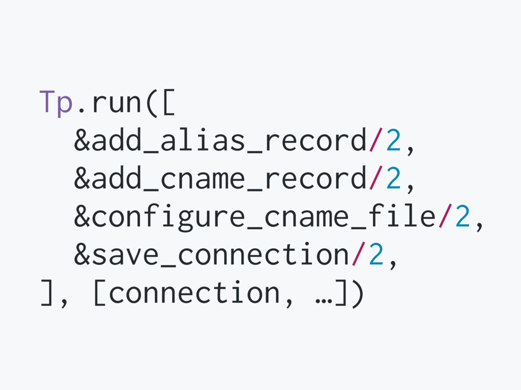 Tp.run([ &add_alias_record/2, &add_cname_record...