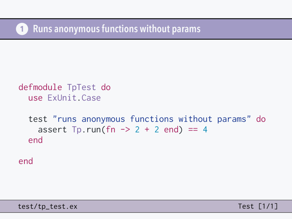 Runs anonymous functions without params defmodu...