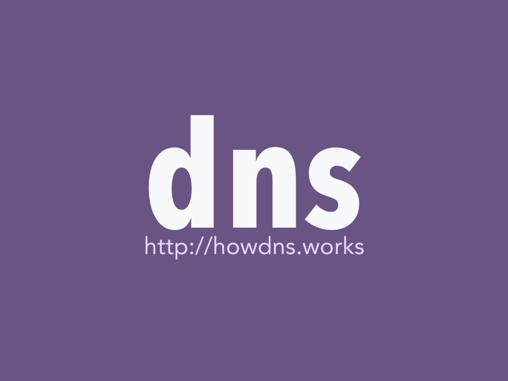 d s n http://howdns.works