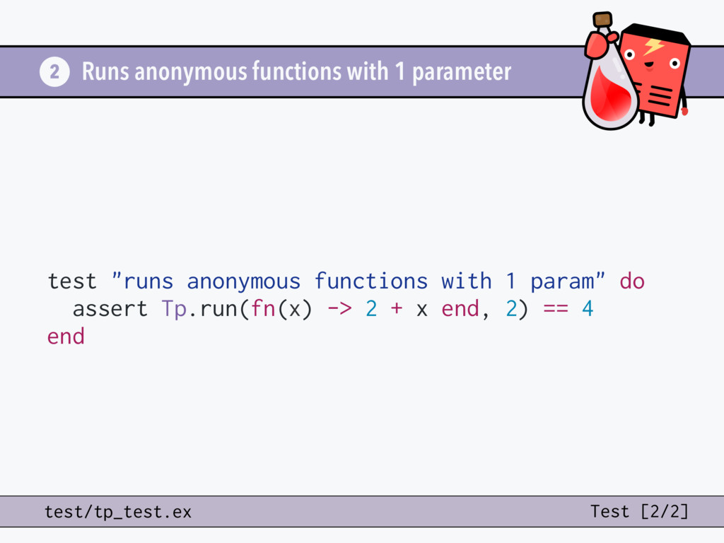"test ""runs anonymous functions with 1 param"" do..."