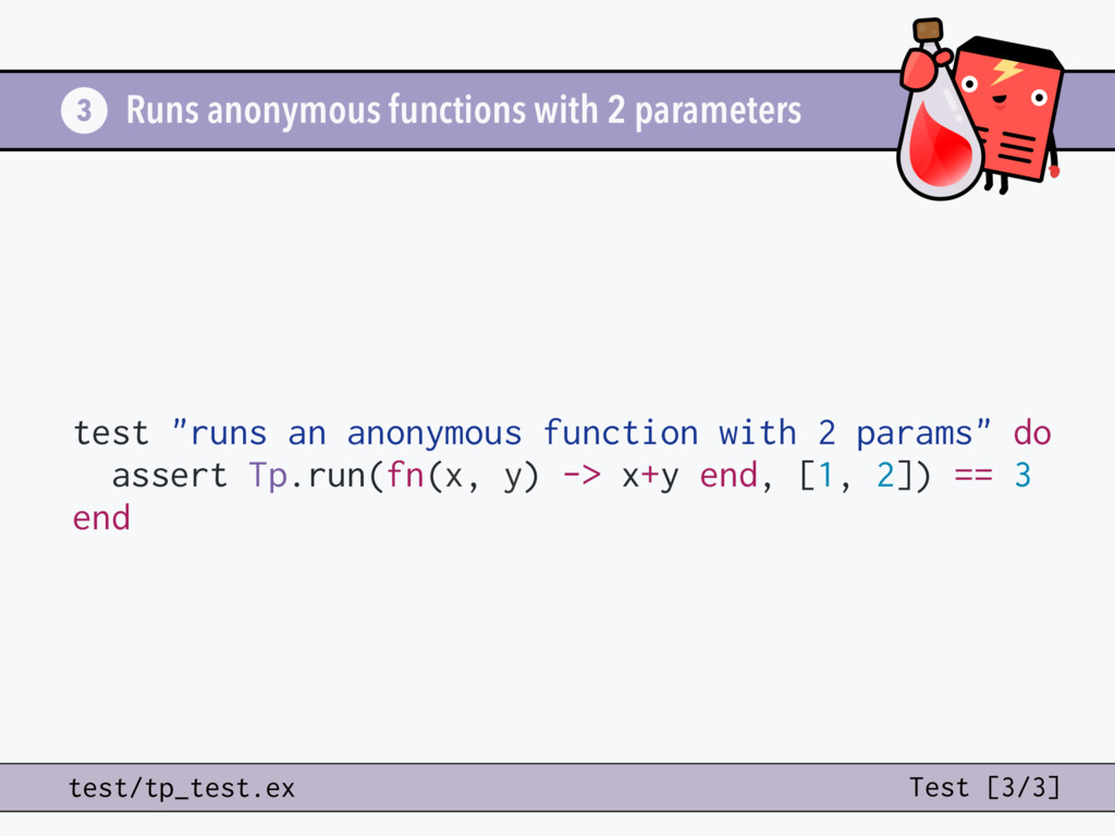 Runs anonymous functions with 2 parameters test...