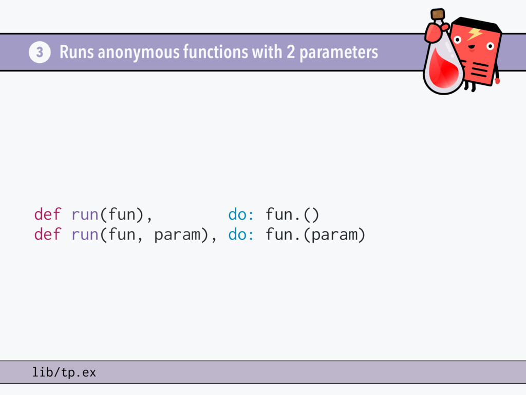 Runs anonymous functions with 2 parameters def ...