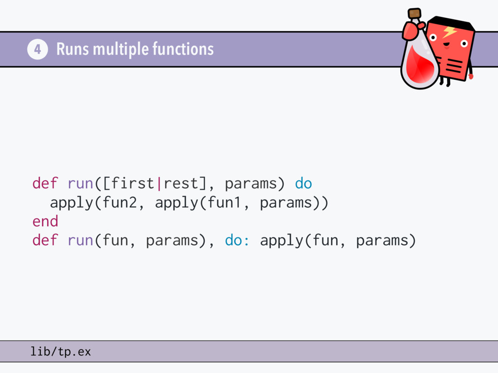 Runs multiple functions def run([first rest], p...