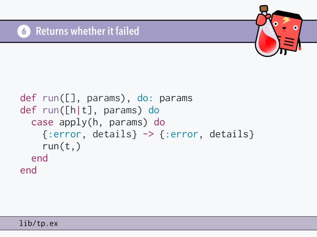 Returns whether it failed 6 lib/tp.ex def run([...