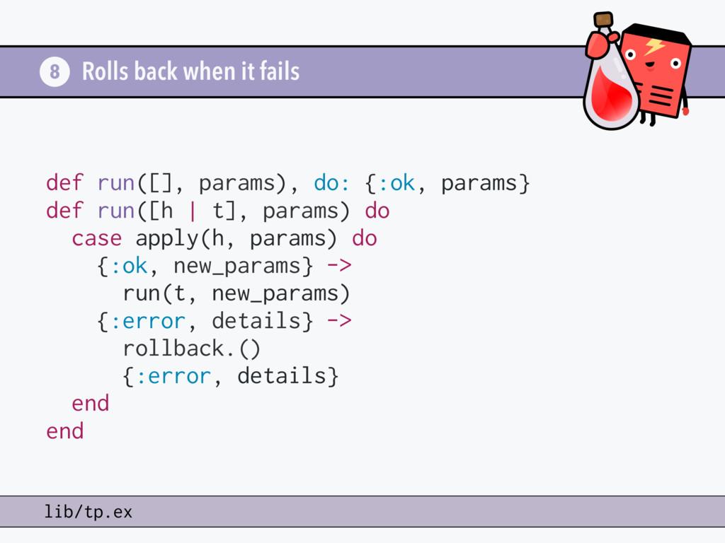 Rolls back when it fails 8 lib/tp.ex def run([]...