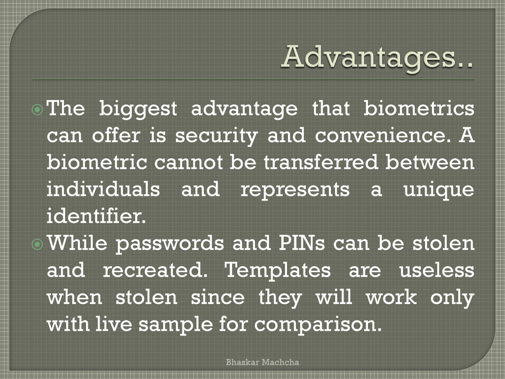 The biggest advantage that biometrics can offe...