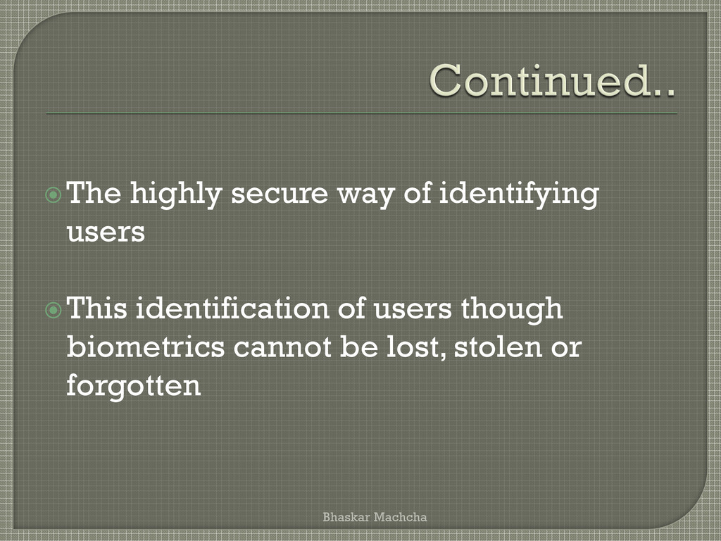 The highly secure way of identifying users Th...