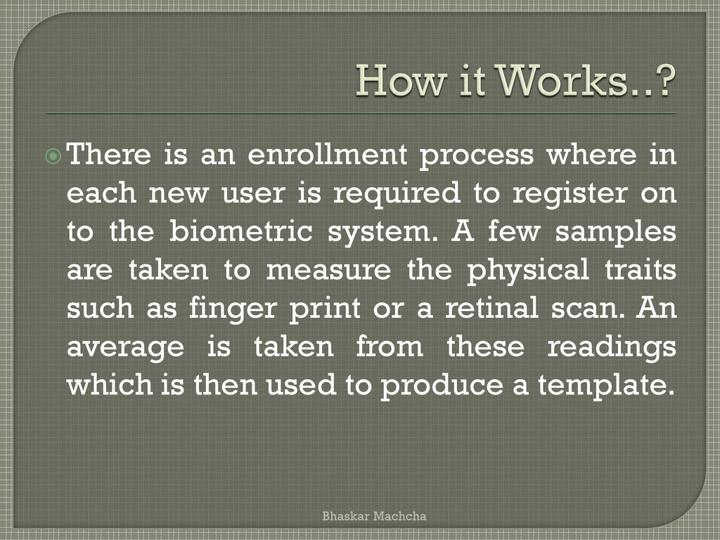 There is an enrollment process where in each n...