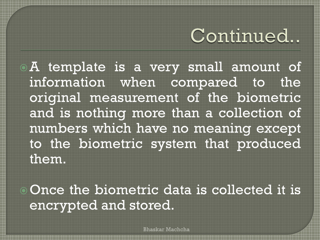 A template is a very small amount of informati...