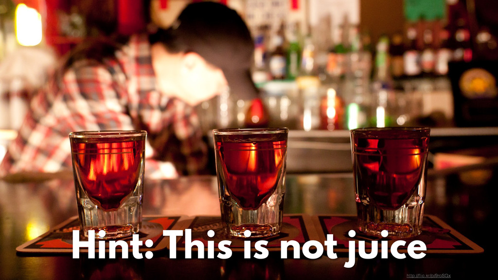 http://flic.kr/p/9roSGx Hint: This is not juice