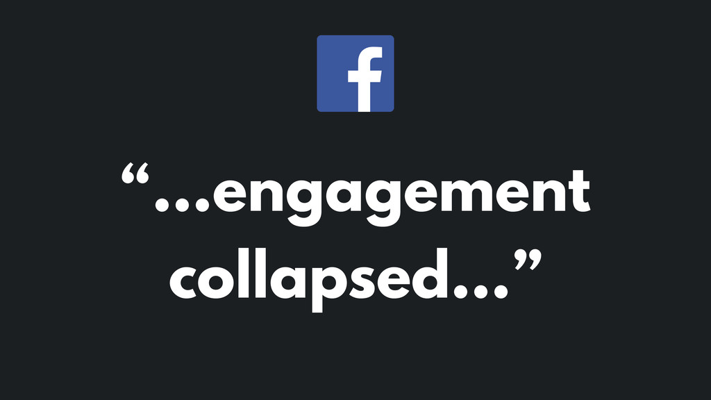 """…engagement collapsed…"""