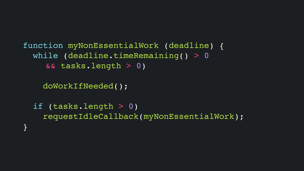 function myNonEssentialWork (deadline) { while ...