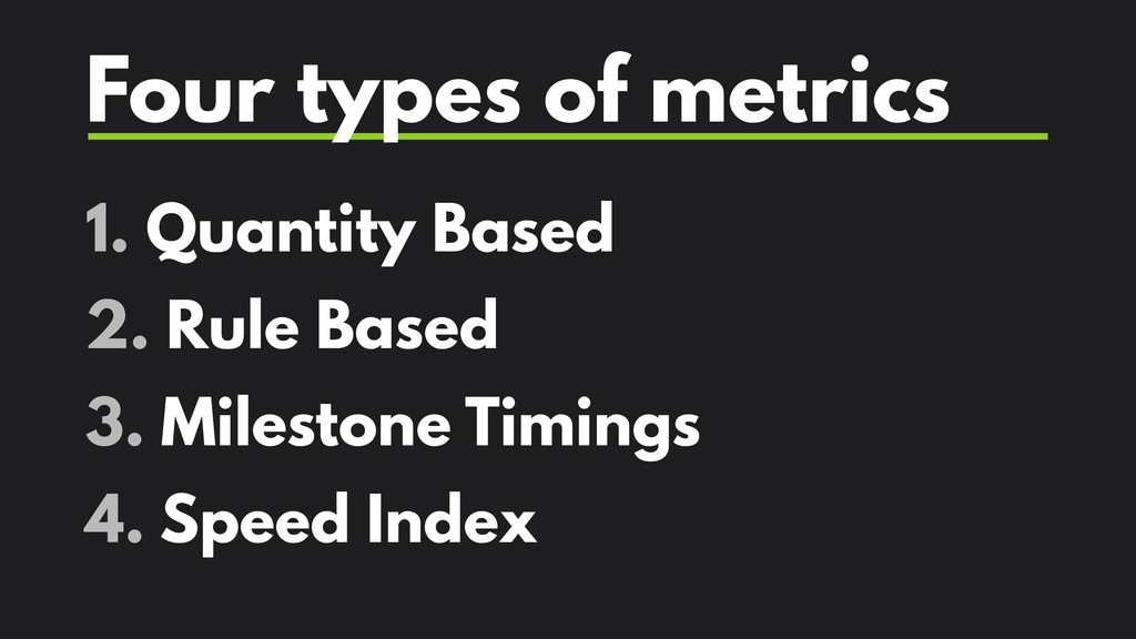 Four types of metrics 1. Quantity Based 2. Rule...
