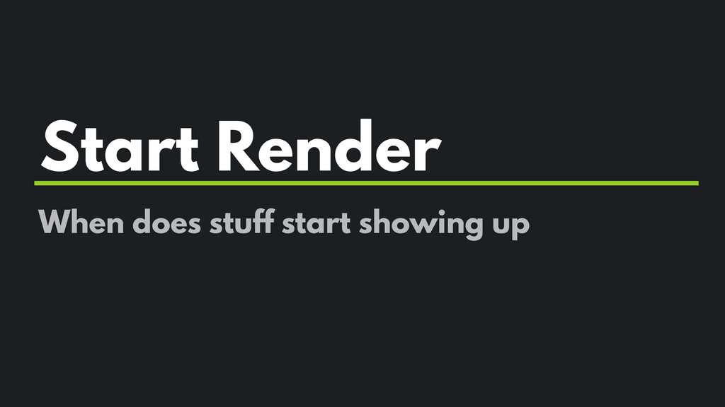 Start Render When does stuff start showing up