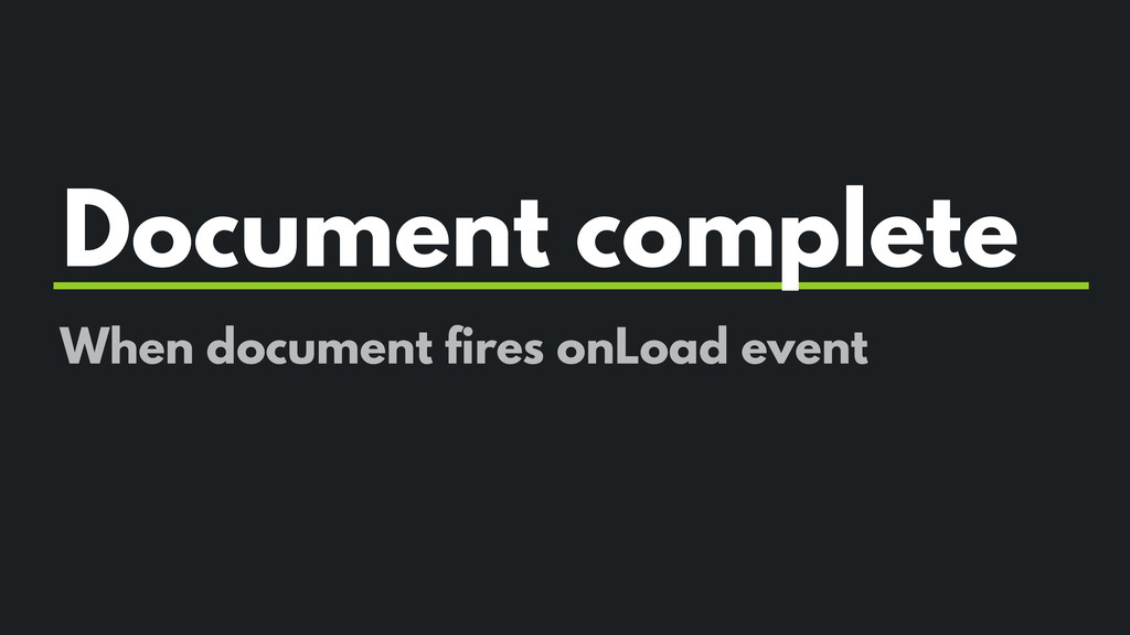 Document complete When document fires onLoad ev...