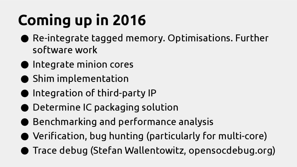 Coming up in 2016 ● Re-integrate tagged memory....
