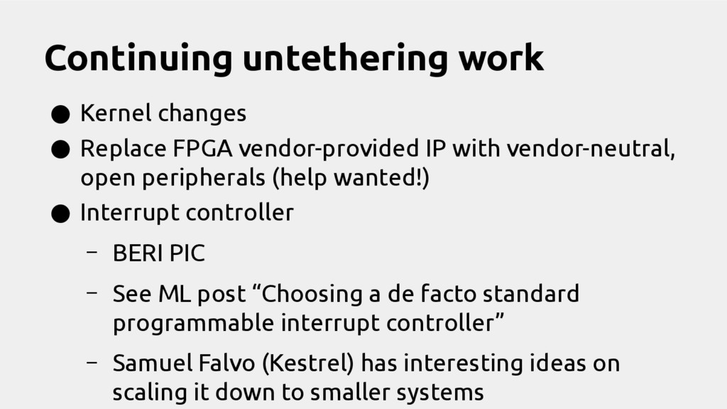 Continuing untethering work ● Kernel changes ● ...