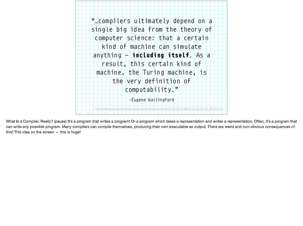 "–Eugene Wallingford ""…compilers ultimately depe..."