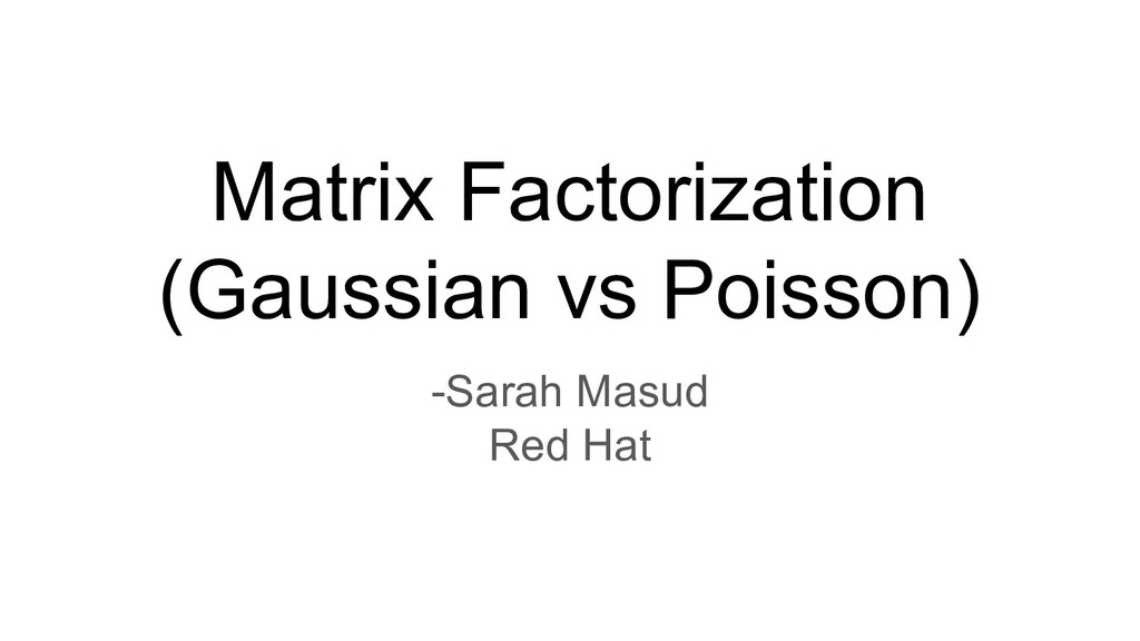Matrix Factorization (Gaussian vs Poisson) -Sar...